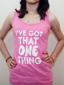 Image of I've Got That One Thing (Pink)