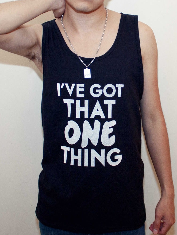 Image of I've Got That One Thing (Black)