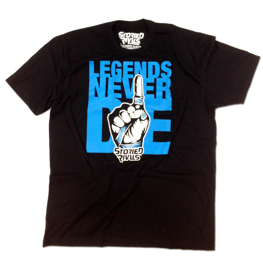 Image of Legends Never Die T-Shirt (Available in 3 Colors!)
