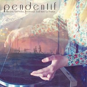 Image of PENDENTIF - Debut EP (CD or Vinyle)