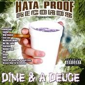 Image of Hata Proof Records presents - Dime & A Deuce