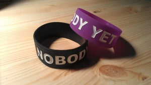 "Image of ""I AM NOBODY YET"" Wristbands"