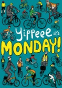 Image of Yipeee it's Monday!