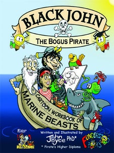 Image of Black John the Bogus Pirate - Cartoon Workbook of Marine Beasts