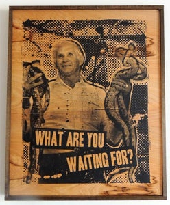 Image of What Are You Waiting For Black on Wood