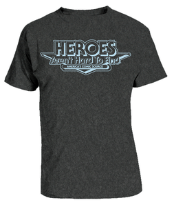 Image of HEROES AREN'T HARD TO FIND T-SHIRT