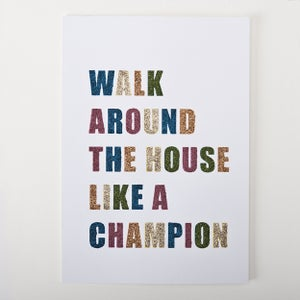 Image of Walk around the house like a champion