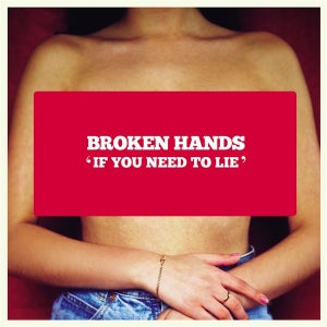 "Image of BROKEN HANDS 'If You Need To Lie' 7"" Vinyl & Download"
