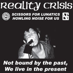 """Image of REALITY CRISIS """"NOT BOUND BY THE PAST, WE LIVE IN THE PRESENT"""" LP"""