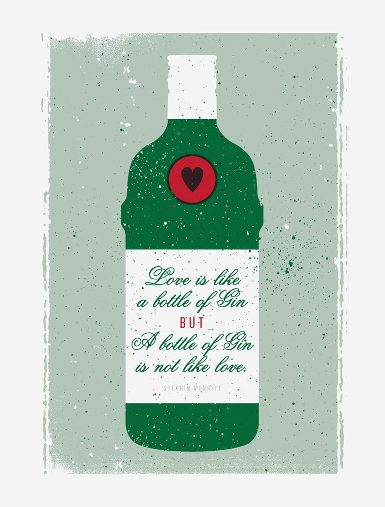 Image of Love is like a bottle of gin...