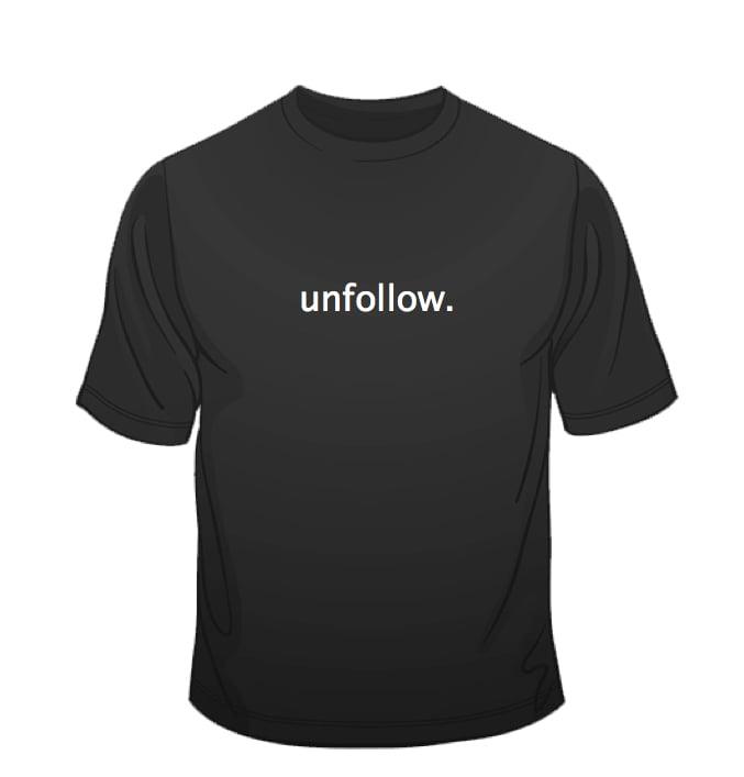 Image of Unfollow Tee