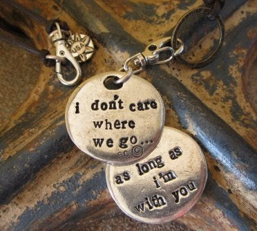 "Image of ""I don't care where we go, as long as I'm with You"" Charm or Dog Bauble Pewter"