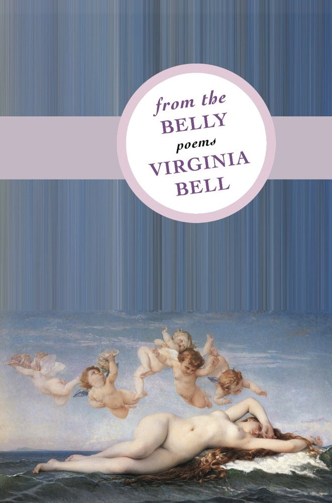 Image of From the Belly by Virginia Bell