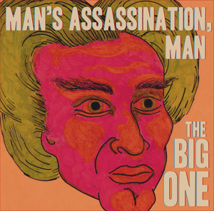 Image of Man's Assassination, Man - The Big One LP