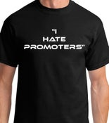Image of I hate promoters T-Shirt