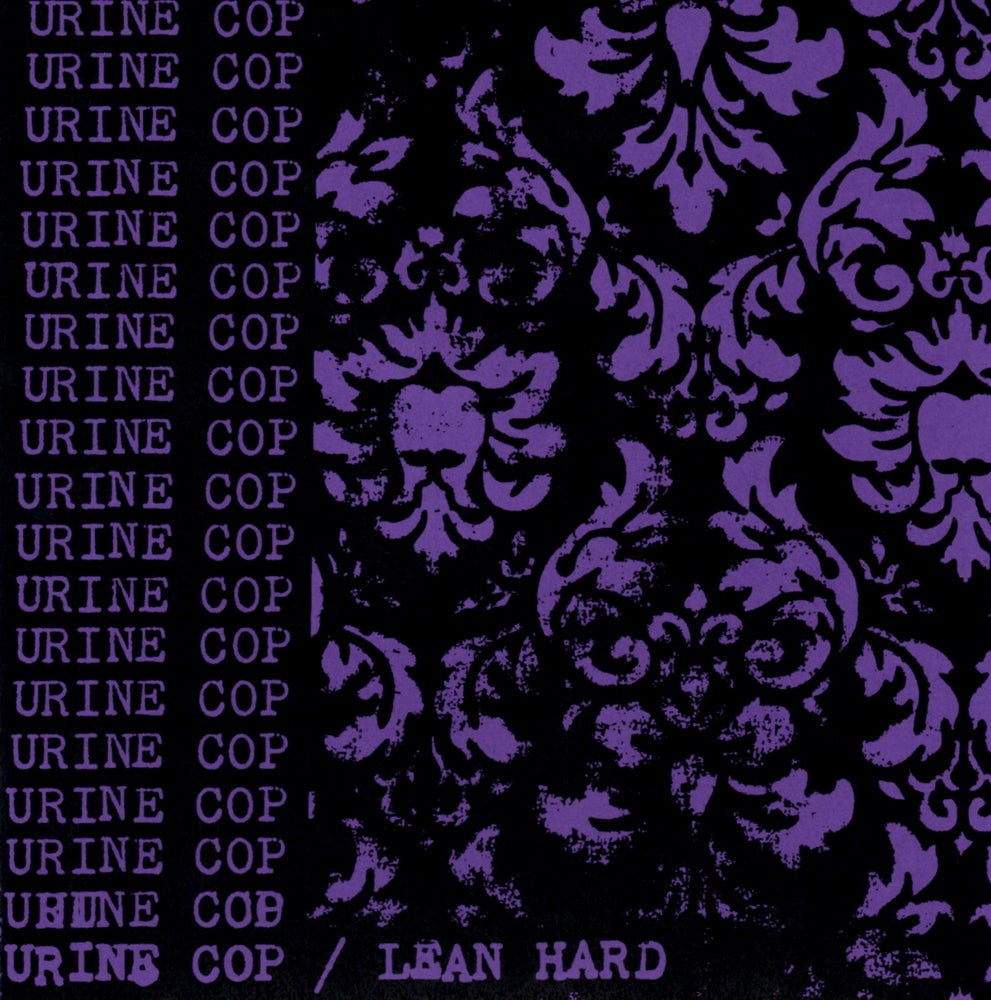 Image of Urine Cop - Lean Hard 7""