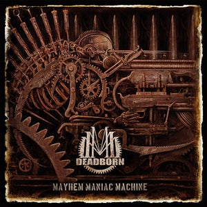 Image of Deadborn - Mayhem Maniac Machine