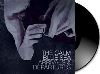 The Calm Blue Sea - Arrivals & Departures Gatefold Vinyl LP + Download Card