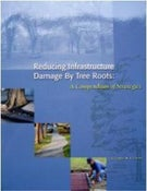 Image of Reducing Infratructure Damage by Tree Roots: A Compendium of Strategies