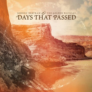 Image of Johnny Bertram & The Golden Bicycles - 'Days That Passed' CD