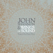 "Image of Vinyl : John Shannon & Wings of Sound ""Songs of the Desert River"""