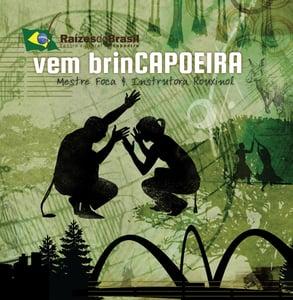 Image of Mestre Foca & Professora Rouxinol's CD: vem brinCAPOEIRA!