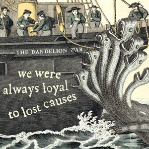 Image of We Were Always Loyal to Lost Causes