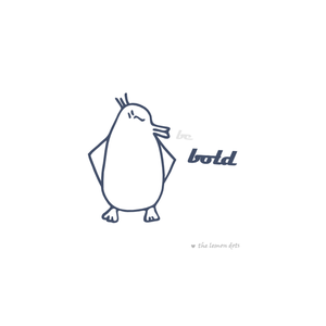 Image of Penguin - Be Bold - 5x5 Print