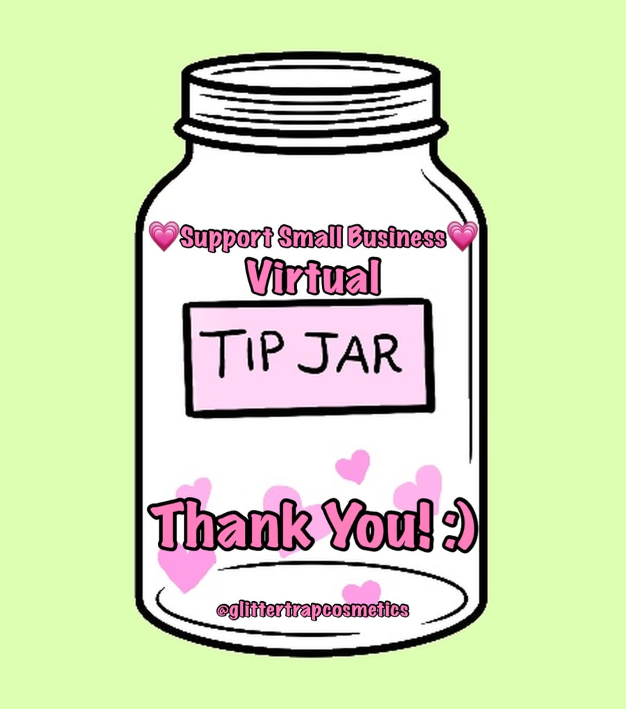 Image of 💗Virtual Tip Jar💗 Help Support My Small Business!