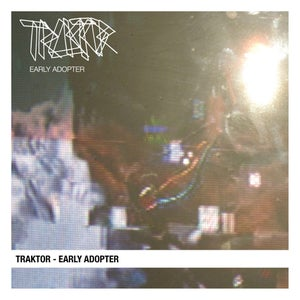 Image of Traktor - Early Adopter LP + Download