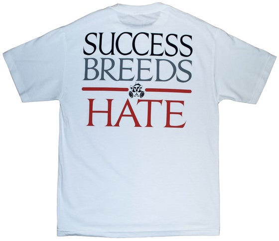 Image of Success Breeds Hate | White