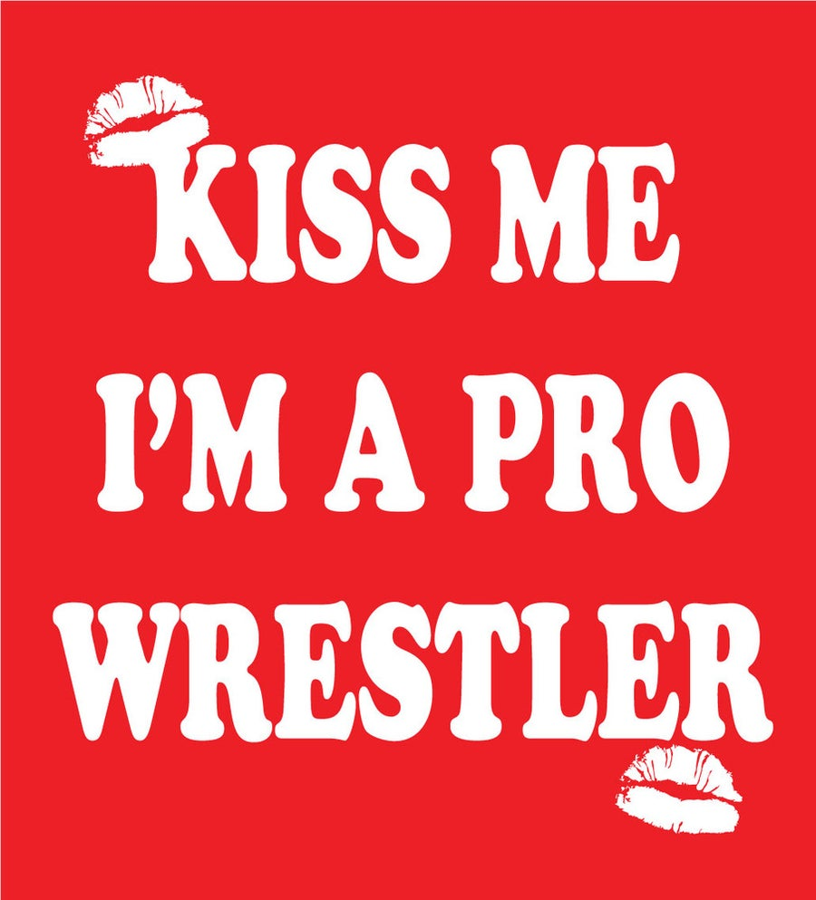 Image of KISS ME I'M A PRO WRESTLER RED EDITION