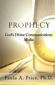 Image of Prophecy - God's Divine Communication Media - Paula A. Price