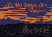 Image of The Son(s) - All My Days Are Shorter