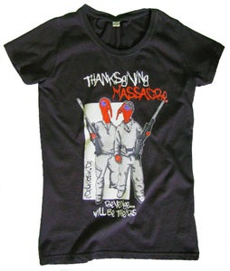 Image of girlie/unisex shirt thanksgiving massacre