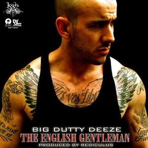 Image of Big Dutty Deeze - The English Gentleman (Prod.Rediculus)