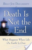 Image of Death Is Not The End - Billy Joe Daugherty