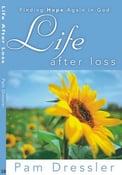 Image of Life After Loss - Pam Dressler