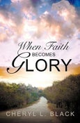 Image of When Faith Becomes Glory - Cheryl L. Black