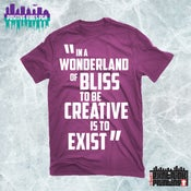 Image of In A Wonderland Of Bliss To Be Creative Is To Exist