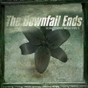 Image of NEW!! The Downfall Ends **Debut CD, 2010**