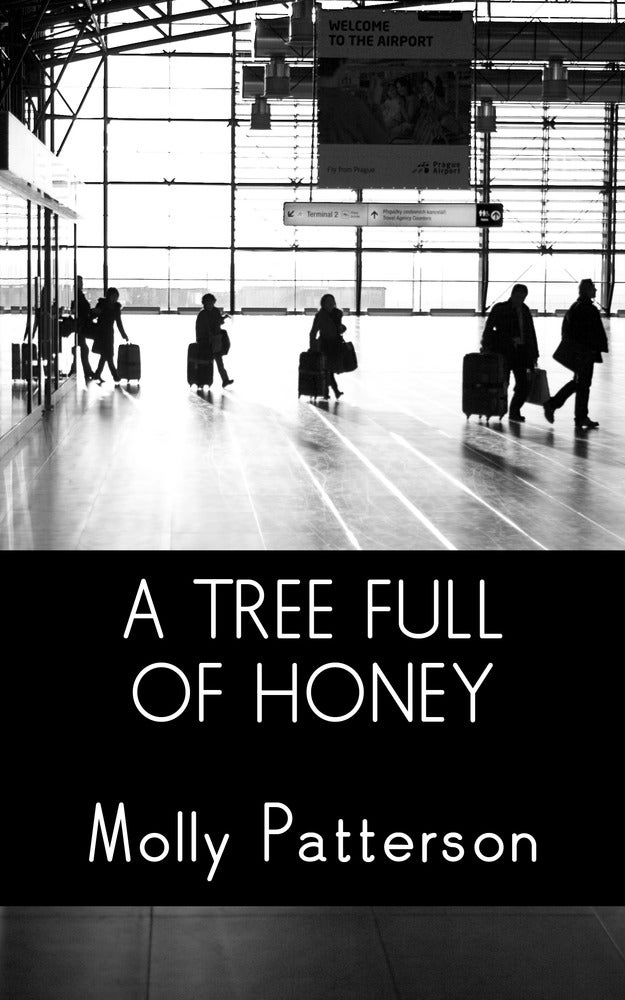Image of eBOOK SINGLE! A Tree Full of Honey: Short Fiction by Molly Patterson