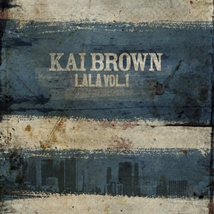 Image of Kai Brown LALA Vol 1 CD