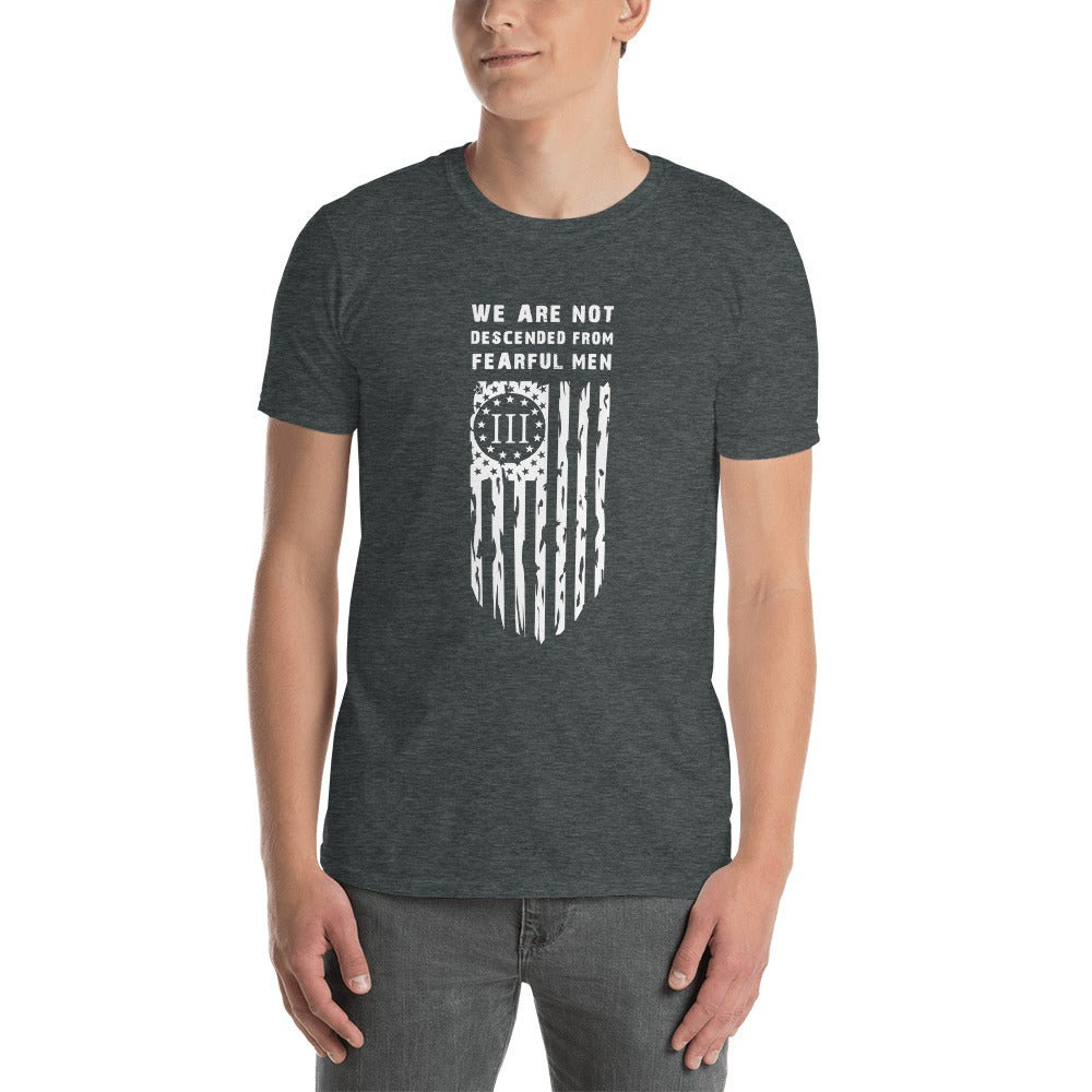 We Are Not Descended From Fearful Men Short Sleeve Tee