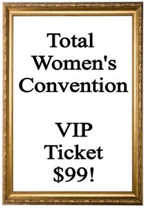 Image of Total Women's Convention VIP Ticket