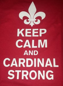 Image of Keep Calm and Cardinal Strong