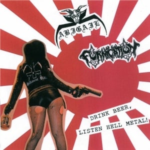 """Image of ABIGAIL / FORNICATION - Drink Beer, Listen Hell Metal! 7"""""""