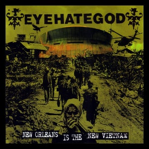 Image of EYEHATEGOD - New Orleans Is the New Vietnam 7""