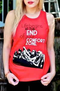 "Image of ""LIFE BEGINS AT THE END OF YOUR COMFORT ZONE"" tank!"