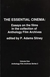 Image of The Essential Cinema: Essays on the Films in the Collection of Anthology, edited by P. Adams Sitney